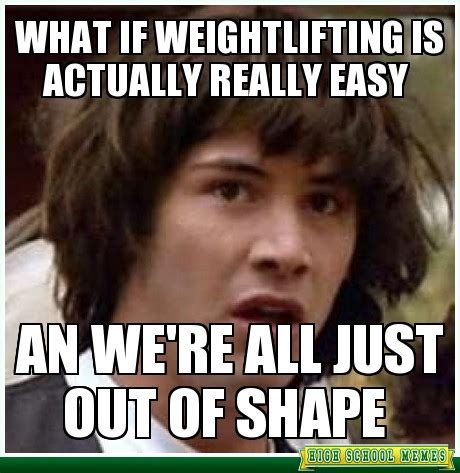 Weights Memes - 43 most funniest weightlifting memes that will make you laugh
