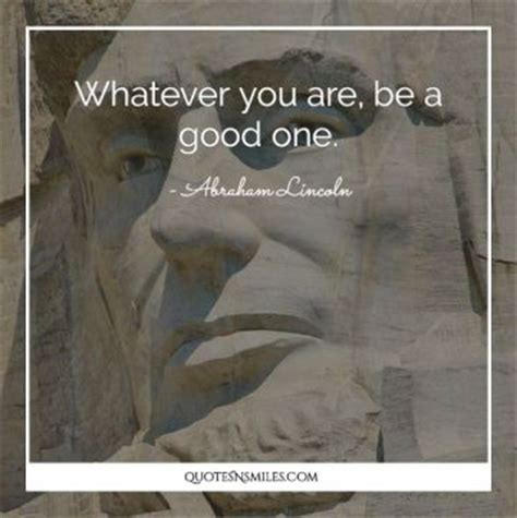 abraham lincoln be a one 30 quotes of abraham lincoln quotes