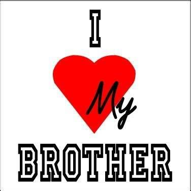 images of love you brother i love my brother quotes for facebook quotesgram