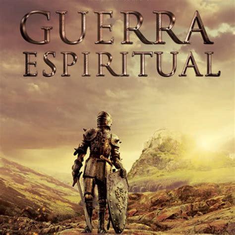 imagenes guerra espiritual guerra espiritual extrema estrategias de lucha espiritual