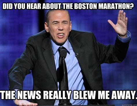 Too Soon Meme - did you hear about the boston marathon the news really