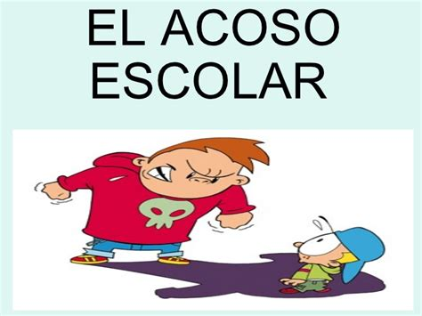 acoso escolar bullying slideshare trabajo sobre el acoso escolar o bullying