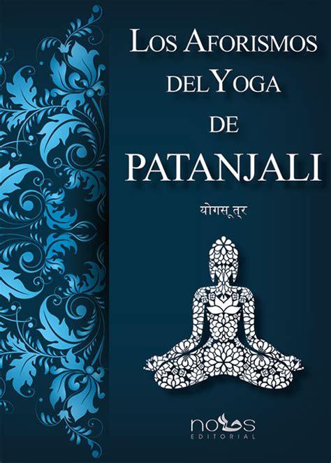 libro yogasutra los aforismos los aforismos del yoga de patanjali editorial dharana