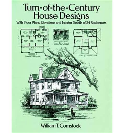 Turn Of The Century House Plans by Turn Of The Century House Designs William T Comstock