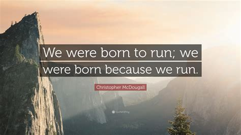Christopher Mcdougall Quotes