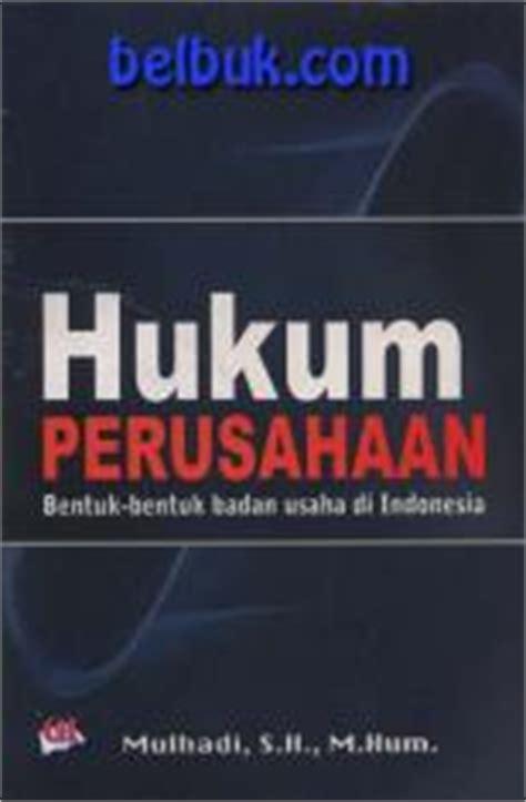 Hukum Persaingan Usaha Di Indonesia 1 buku hukum perusahaan bentuk bentuk badan usaha di indonesia mulhadi belbuk toko buku