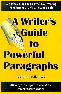 a writers guide powerful paragraphs a writer s guide to powerful paragraphs victor c