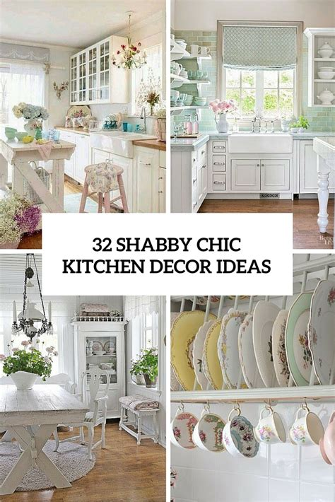 chic kitchen 32 sweet shabby chic kitchen decor ideas to try shelterness