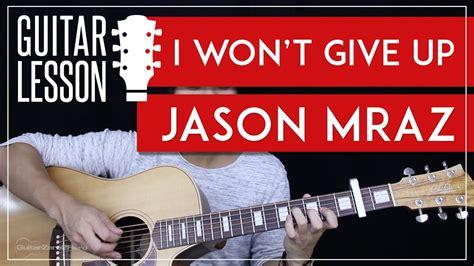 Tutorial Gitar I Won T Give Up | i won t give up guitar tutorial jason mraz guitar lesson