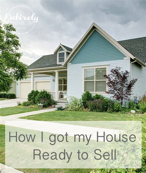 how to get house ready to sell how to get your house ready to sell entirely eventful day