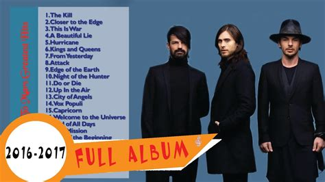 30 seconds to mars best songs 30 seconds to mars greatest hits best songs of 30