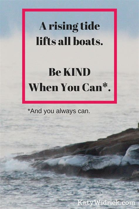 a rising tide lifts all boats me live kind every day