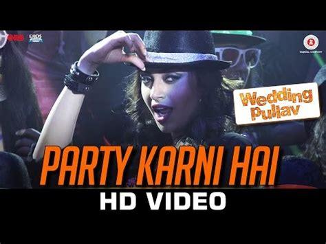 party karni hai hd video song  wedding pullav