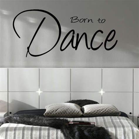 large wall decals for bedroom large bedroom quote born to dance wall art sticker