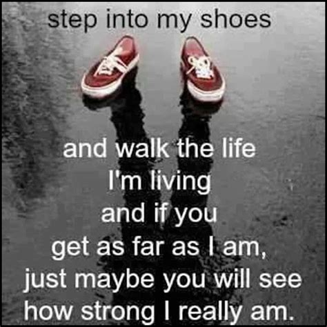 walk in my shoes sayings quotes