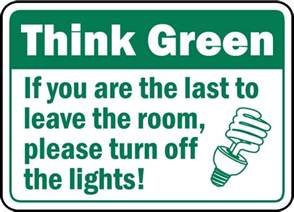 who sings when the lights go in the city think green turn the lights sign by safetysign f7508