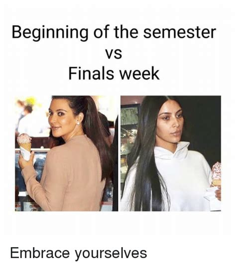 Embrace Yourself Meme - beginning of the semester vs finals week finals meme on