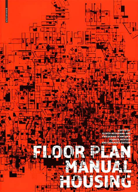 floor plan manual housing floor plan manual housing revised and expanded fourth edition friederike schneider