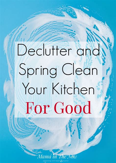spring cleaning hacks and tips goodness on the go declutter and spring clean the kitchen for good