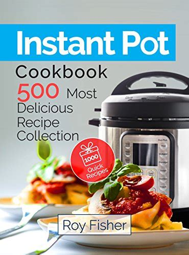 instant pot cookbook for two 300 amazingly easy delicious instant pot recipes for two books instant pot cookbook 500 most delicious recipe collection