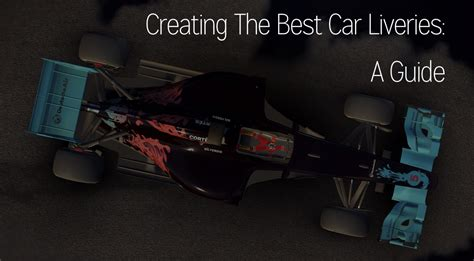 Tips On Creating The Top by Tips On Creating The Best Liveries In Steam Workshop