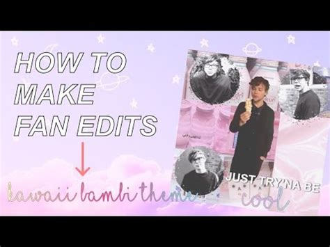 how to make video fan edits how to make a fan edit theme idea 1 youtube