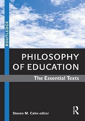 libro philosophy the essential study philosophy of education the essential texts book by steven m cahn editor 1 available