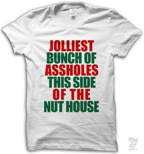 jolliest bunch of assholes this side of the nut house the jolliest bunch of assholes this side of the nuthouse t shirt