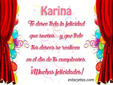 imagenes que digan karina feliz cumplea 241 os karina 2 im 225 genes de estarjetas com