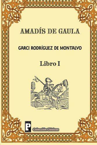 aventuras de una profesora de espaã ol edition books amadis de gaula libro 1 edition