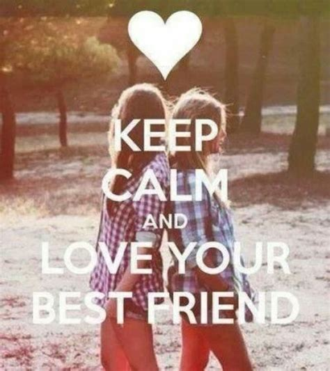 imagenes de keep calm and love your bff keep calm and love your bestfriend pictures photos and