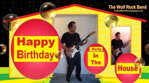 house music happy birthday happy birthday video index the happy birthday song birthday song cards