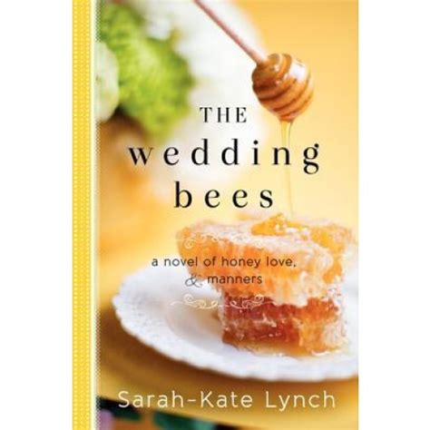 The Wedding A Novel the wedding bees a novel of honey and manners