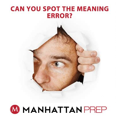 Can You Spot The Error by Can You Spot The Meaning Error Gmat
