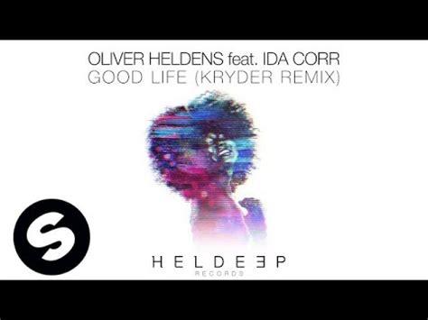 good life remix mp3 download oliver heldens feat ida corr good life kryder remix