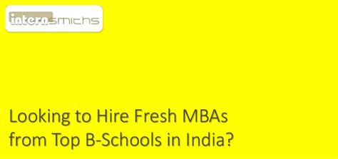 How Many Mba Hire In In 2015 by For Employers Looking To Hire Fresh Mbas From Top B Schools