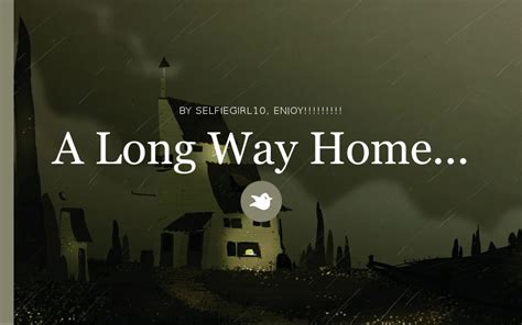 a way home by selfiegirl10 storybird