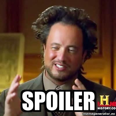 Spoiler Meme - meme ancient aliens spoiler 7641151