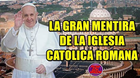 imagenes ocultas de la iglesia catolica la gran mentira de la iglesia catolica 2017 youtube