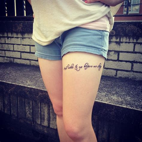 thigh quote tattoos thigh quot and to go before we sleep