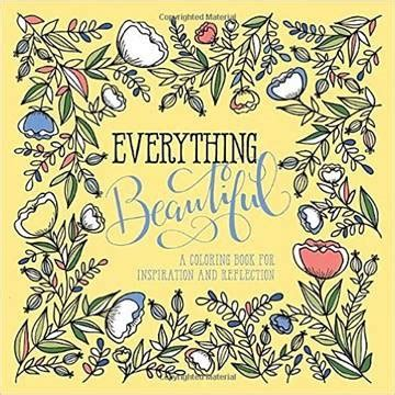 everything here is beautiful books everything beautiful coloring book joni and friends