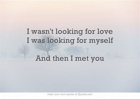 And Then You and then i met you quotes quotesgram