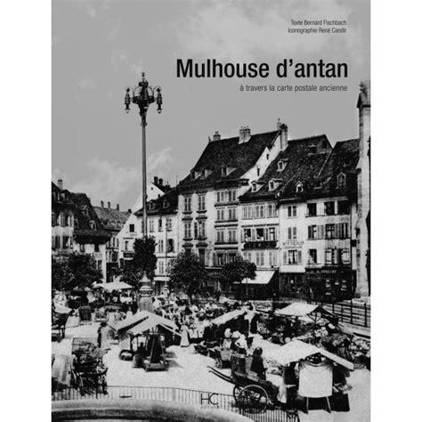 Puits De Lumière Prix 1900 by Mulhouse D Antan 224 Travers La Carte Postale Ancienne