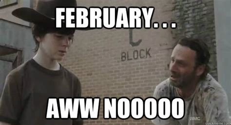 Awwww Meme - february aww nooooo crying rick grimes quickmeme
