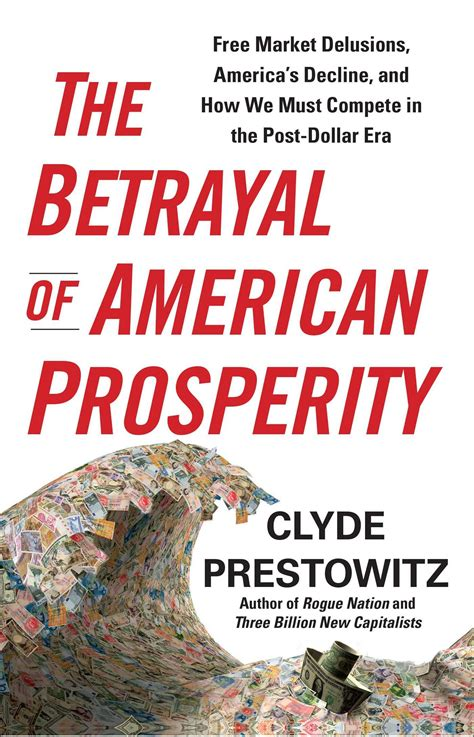 on memoir of an american betrayed by the cia books the betrayal of american prosperity ebook by clyde