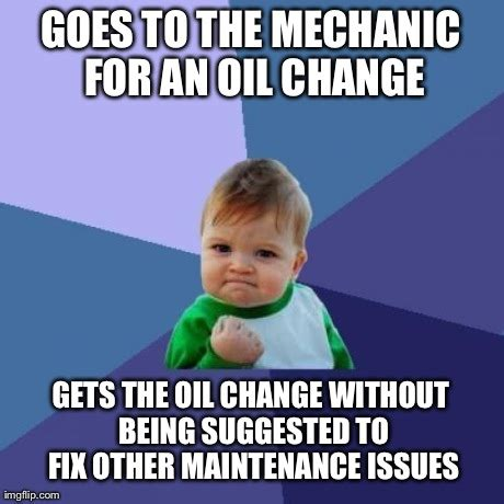 Chagne Meme - oil change meme 28 images 25 best memes about oil