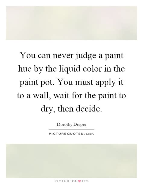 paint color quotes you can never judge a paint hue by the liquid color in the