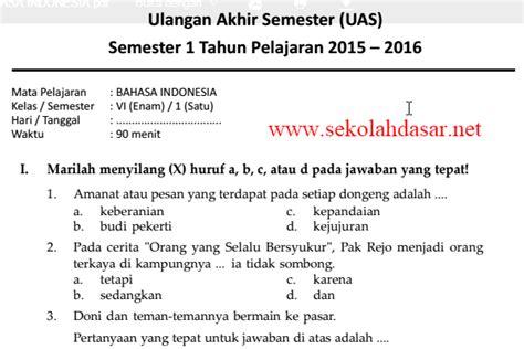 soal ujian sd kelas 6 bahasa indonesia soal bahasa inggris soal uas bahasa indonesia semester 1 kelas 6 sd