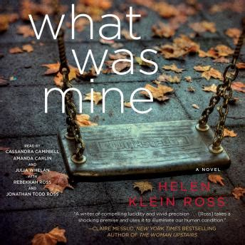 What Was Mine A Novel listen to what was mine a novel by helen klein ross at