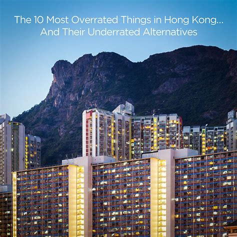 The Something At The Hong Kong by The 10 Most Overrated Things In Hong Kong And Their
